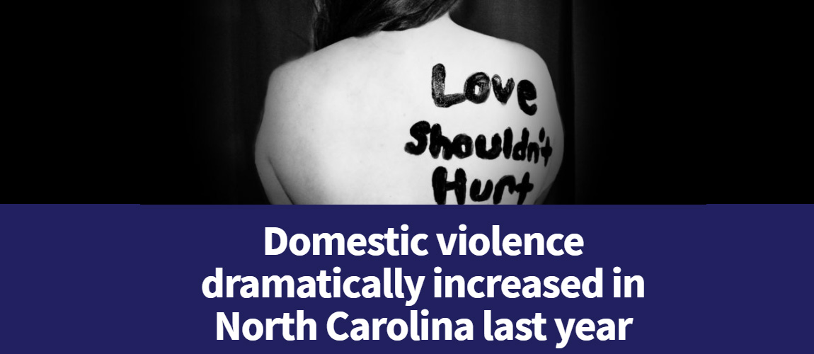 Domestic violence dramatically increased in North Carolina last year